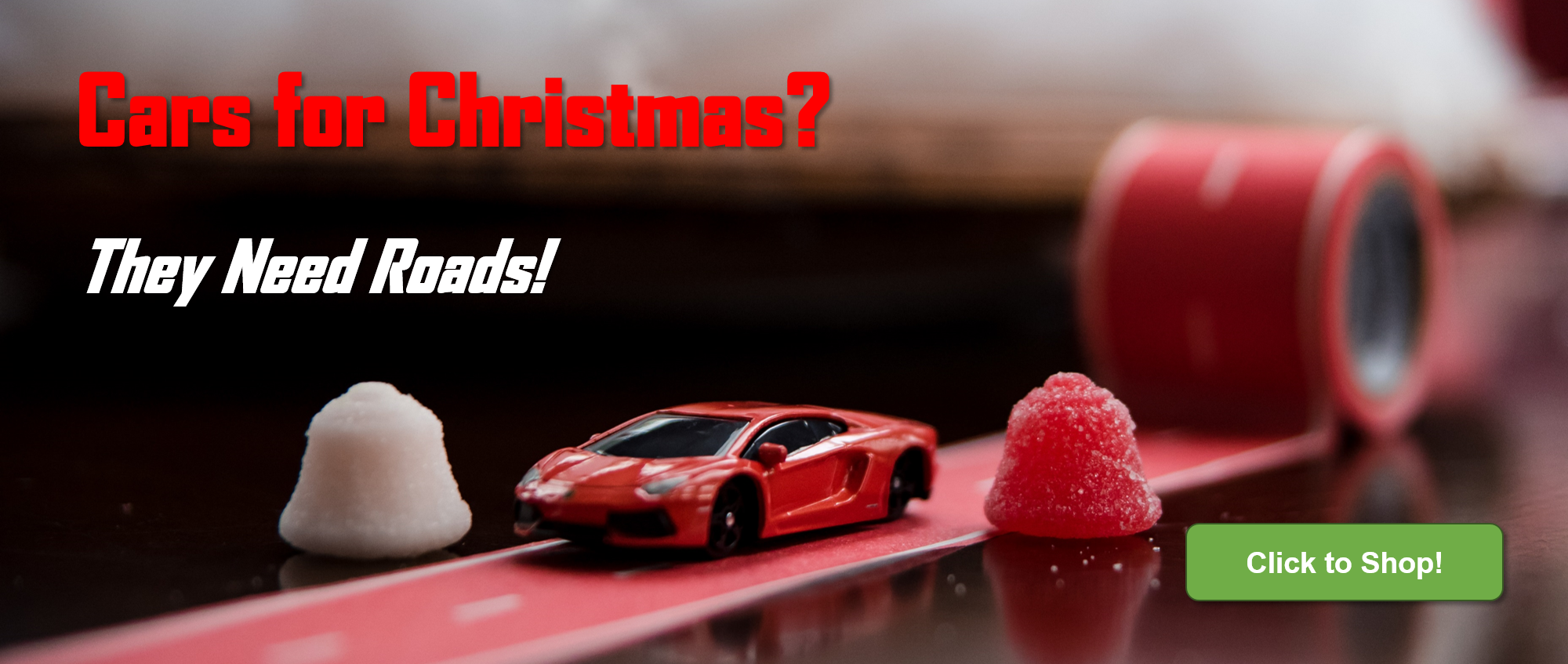 Cars for Christmas? They need Roads!